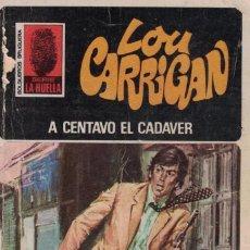 Libros de segunda mano: 004 - LA HUELLA Nº 79 - A CENTAVO EL CADAVER - LOU CARRIGAN. Lote 295863173