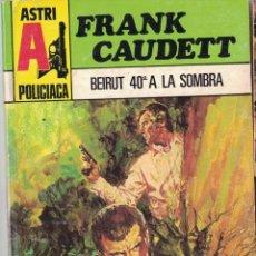 Libros de segunda mano: 004 - POLICIACA ASTRI Nº 1 - BEIRUT 40º A LA SOMBRA - FRANK CAUDETT. Lote 295863343