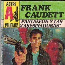 Libros de segunda mano: 004 - POLICIACA ASTRI Nº 13 - PANTALEON Y LAS ASESINADORAS - FRANK CAUDETT. Lote 295863383