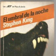 Libros de segunda mano: STEPHEN KING. EL UMBRAL DE LA NOCHE. PLAZA & JANES. Lote 295916278