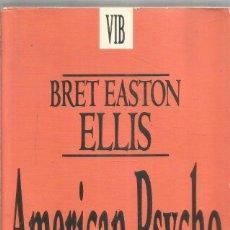 Libros de segunda mano: BRET EASTON ELLIS. AMERICAN PSYCHO. EDICIONES B. Lote 295937148