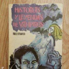 Libros de segunda mano: HISTORIAS Y LEYENDAS DE VAMPIROS FRITZ STRAFFER FERMA 1962. Lote 295937218