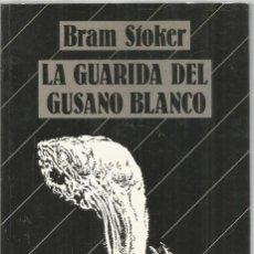 Libros de segunda mano: BRAM STOKER. LA GUARIDA DEL GUSANO BLANCO. MIRAGUANO. Lote 296693603