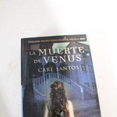 Libros de segunda mano: LA MUERTE DE VENUS - CARE SANTOS. ESPASA 2007 .. Lote 297032018