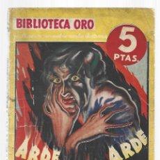 Libros de segunda mano: BIBLIOTECA ORO 31: ARDE BRUJA ARDE, 1935, MOLINO, PRIMERA EDICIÓN, BUEN ESTADO. COLECCIÓN A.T.. Lote 297178158