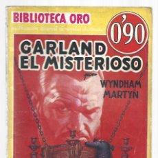 Libros de segunda mano: BIBLIOTECA ORO 11: GARLAND EL MISTERIOSO, 1934, MOLINO, BUEN ESTADO,PRIMERA EDICIÓN. COLECCIÓN A.T.. Lote 297178498