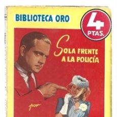 Libros de segunda mano: BIBLIOTECA ORO 204: SOLA FRENTE A LA POLICÍA, 1946, MOLINO. COLECCIÓN A.T.. Lote 297179023