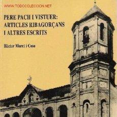 Libros de segunda mano: ARTICLES RIBAGORÇANS I ALTRES ESCRITS / PERE PACH I VISTUER. Lote 18547082