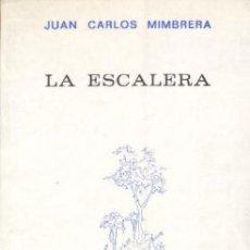 Libros de segunda mano: LA ESCALERA, POR JUAN CARLOS MIMBRERA (DEDICATORIA AUTÓGRAFA DEL AUTOR). Lote 26666397