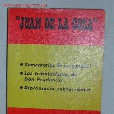 Libros de segunda mano: COMENTARIOS DE UN ESPAÑOL, LAS TRIBULACIONES DE DON PRUDENCIO, DE JUAN DE LA COSA 1973. Lote 16741944