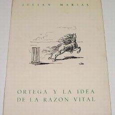 Libros de segunda mano: MARIAS, JULIAN.- ORTEGA Y LA IDEA DE LA RAZON VITAL. . Lote 14038604