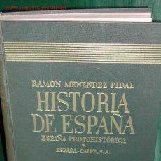 Libros de segunda mano: HISTORIA DE ESPAÑA VOLÚMEN I-** ESPAÑA PROTOHISTÓRICA DE R. MENÉNDEZ PIDAL. Lote 26909616
