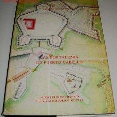 Libros de segunda mano: ZAPATERO, JUAN MANUEL. LAS FORTALEZAS DE PUERTO CABELLO - MADRID: MINISTERIO DE DEFENSA, 1988. FOLIO. Lote 26329220