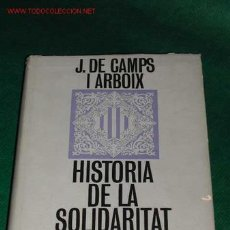 Libros de segunda mano: HISTORIA DE LA SOLIDARITAT CATALANA DE JOAQUIM DE CAMPS I ARBOIX. Lote 14688751