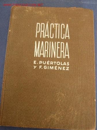PRÁCTICA MARINERA-E. PUÉRTOLAS Y F. GIMÉNEZ.-EDITORIAL REVERTÉ-BARCELONA-1956. (Libros de Segunda Mano - Ciencias, Manuales y Oficios - Otros)