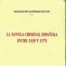 Libros de segunda mano: LA NOVELA CRIMINAL ESPAÑOLA ENTRE 1939 Y 1975.. Lote 6225580