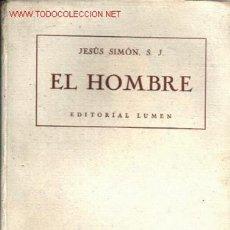 Libros de segunda mano: EL HOMBRE .. 1944 .. ESTUDIOS CIENTÍFICO-APOLOGÉTICOS SOBRE SU ORIGEN, ANTIGÜEDAD, NATURALEZA . Lote 14645573