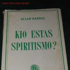 Libros de segunda mano: KIO ESTAS SPIRITISMO? DE ALLAN KARDEC (EN ESPERANTO)(ESPIRITISMO). Lote 17129777