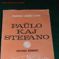 Libros de segunda mano: PAULO KAJ STEFANO DE FRANCISCO CÁNDIDO XAVIER (EN ESPERANTO)(ESPIRITISMO). Lote 23065332