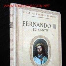 Libros de segunda mano: VIDA DE FERNANDO III, EL SANTO, POR ANTONIO IGUAL ÚBEDA. SEIX BARRAL, 1946.. Lote 10308603