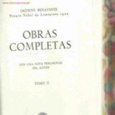 Libros de segunda mano: JACINTO BENAVENTE. OBRAS COMPLETAS. (TOMOS I, III, IV Y V). MADRID, AGUILAR. SUELTOS. Lote 35341877
