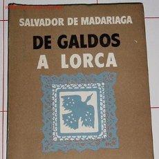 Libros de segunda mano: MADARIAGA, SALVADOR DE - DE GALDÓS A LORCA . Lote 24728259