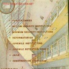Libros de segunda mano - HANDBOOK OF CORRECTOPNAL INSTITUTION DESING AND CONSTRUCTION (USA 1949) - 25535216
