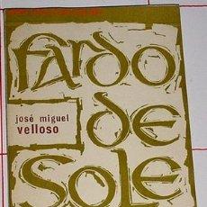 Libros de segunda mano: JOSÉ MIGUEL VELLOSO - FARDO DE SOLEDAD.. Lote 944252