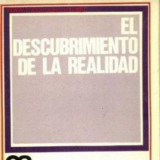 Libros de segunda mano: EL DESCUBRIMIENTO DE LA REALIDAD AÑO 1971. Lote 3783962