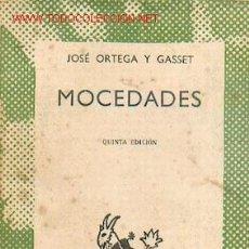 Libros de segunda mano: JOSE ORTEGA Y GASSET: MOCEDADES, COLECCION AUSTRAL Nº 900. Lote 26792946