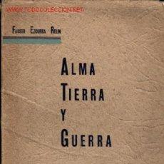 Libros de segunda mano: ALMA TIERRA Y GUERRA PROSA Y VERSOS. Lote 24832268