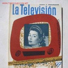 Libros de segunda mano: LA TELEVISION - 1955 -. Lote 120796