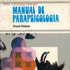 Libros de segunda mano: HOLZER, HANS. MANUAL DE PARAPSICOLOGÍA. Lote 24225141