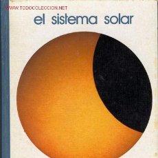 Libros de segunda mano: EL SISTEMA SOLAR 1973. Lote 3331596