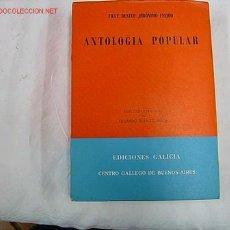 Libros de segunda mano: ANTOLOGIA POPULAR- FRAY BENITO GERÓNIMO FEIJOÓ - EDI GALICIA BUENOS AIRES 1966 - VARIOS DISPONIBLES. Lote 9766927