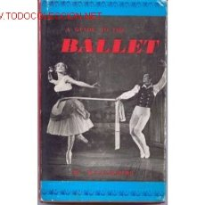 Libros de segunda mano: A GUIDE TO THE BALLET. BY H.J. SUMMERS. MELKSHAM. COLIN VENTON. 1972. GUIA DE BALLET. ESCRITO EN ING. Lote 162540