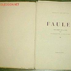 Libros de segunda mano: FAULES AMB DISSET AIGUAFORTS / FERRAN SOLDEVILA, IL. PIERRETTE GARGALLO BARCELONA, 1946. Lote 26310740