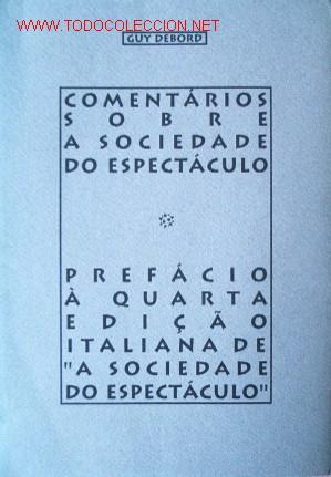 COMENTÁRIOS SOBRE A SOCIEDADE DO ESPECTÁCULO, POR GUY DEBORD (Libros de Segunda Mano - Pensamiento - Otros)