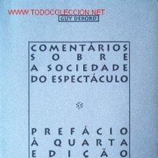 Libros de segunda mano: COMENTÁRIOS SOBRE A SOCIEDADE DO ESPECTÁCULO, POR GUY DEBORD. Lote 13874852