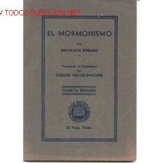 Libros de segunda mano: EL MORMONISMO. POR BENJAMIN BOGARD. TRADUCIDO AL CASTELLANO POR CARLOS BEUTELSPACHER. Lote 166280