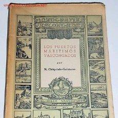 Libros de segunda mano: LOS PUERTOS MARITIMOS VASCONGADOS - POR M. CIRIQUIAIN-GAIZTARRO - MONOGRAFIAS VASCONGADAS - 1951 SAN. Lote 25345117