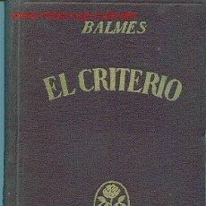 Libros de segunda mano: 1944. JAIME BALMES. EL CRITERIO. NOVELA.. Lote 189082