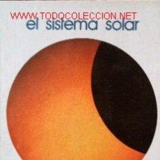 Libros de segunda mano: EL SISTEMA SOLAR. Lote 10659030