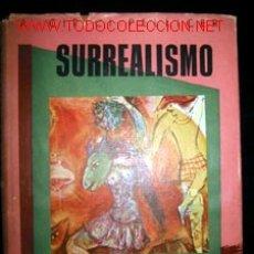 Libros de segunda mano: EL SURREALISMO, POR A. CIRICI - PELLICER. Lote 26666123
