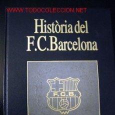 Libros de segunda mano: HISTÒRIA DEL F.C. BARCELONA - 1931/1957 - DE LA CRISI AL GRAN CREIXEMENT. Lote 3501616