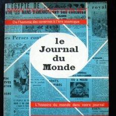 Libros de segunda mano: LE JOURNAL DU MONDE - DE L'HOMME DES CAVERNES À L'ERE ATOMIQUE. Lote 26448995