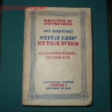 Libros de segunda mano: MARTIN FIERRO DE JOSE HERNANDEZ ESCRITO EN VASCO. Lote 26598305