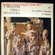 Libros de segunda mano: MAESTRI DELLA SCULTURA - LA SCULTURA ROMANICA IN SPAGNA. Lote 13781507