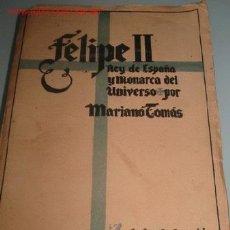 Libros de segunda mano: FELIPE II. REY DE ESPAÑA Y MONARCA DEL UNIVERSO. 1.939. Lote 27430801