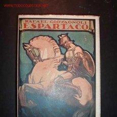 Libros de segunda mano: ESPARTACO,3ª EDICION,LOS PRINCIPES DE LA LITERATURA XXII,EDITORIAL CERVANTES 1944. Lote 14519187